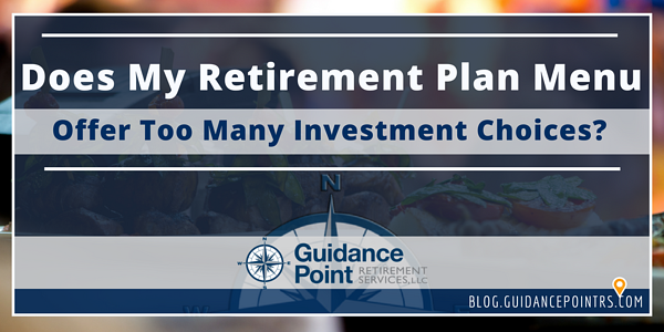 Does My Retirement Plan Menu Offer Too Many Choices